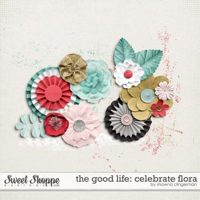 The Good Life: Celebrate Flora by Shawna Clingerman