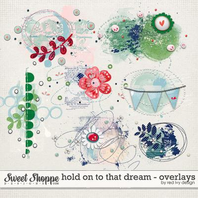 Hold On To That Dream - Overlays - by Red Ivy Design