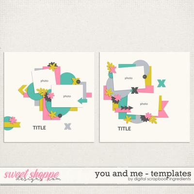 You And Me Templates by Digital Scrapbook Ingredients