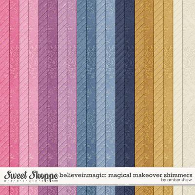 Believe In Magic: Magical Makeover Shimmers by Amber Shaw