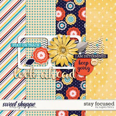 Stay Focused by Sugary Fancy