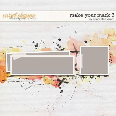 Make Your Mark 3 by Captivated Visions