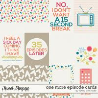One More Episode Cards by Tickled Pink Studio