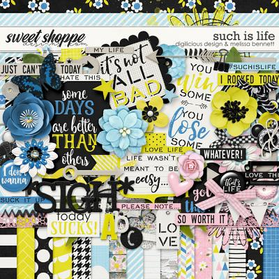 Such Is Life by Digilicious Designs & Melissa Bennett