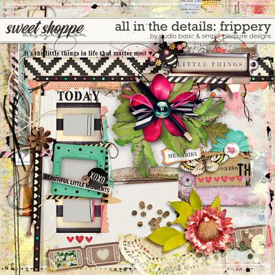 All In The Details Frippery by Simple Pleasure Designs and Studio Basic