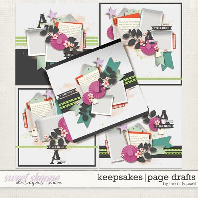 KEEPSAKES   PAGE DRAFTS by The Nifty Pixel