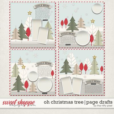 OH CHRISTMAS TREE | PAGE DRAFTS by The Nifty Pixel
