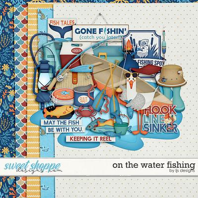 On The Water - Fishing by LJS Designs