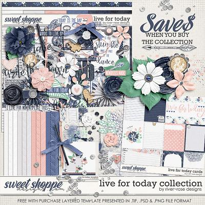 Live for today: Collection + FWP by River Rose Designs