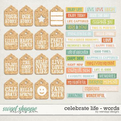 Celebrate Life - wordy by WendyP Designs