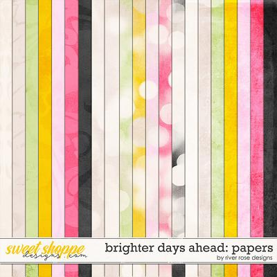 Brighter Days Ahead: Papers by River Rose Designs