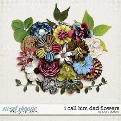 I call him Dad Flowers by JoCee Designs