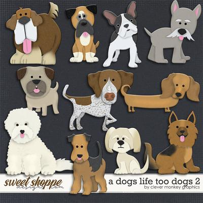 A Dog's Life Too Dogs 2 by Clever Monkey Graphics