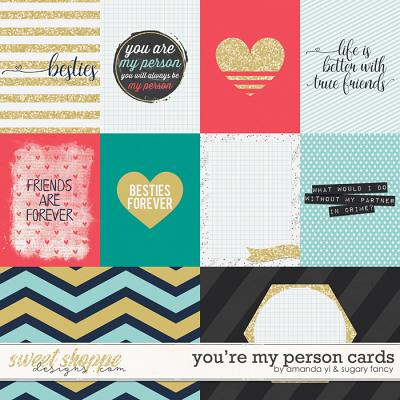 You're My Person : Cards by Amanda Yi & Sugary Fancy