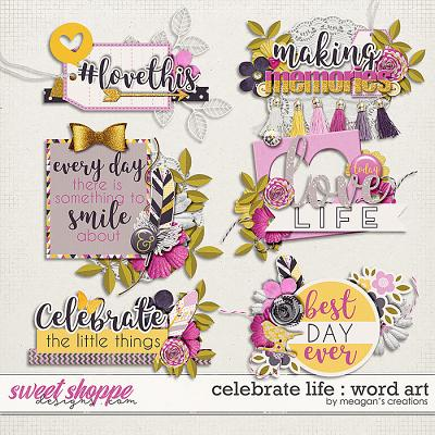 Celebrate Life : Word Art by Meagan's Creations