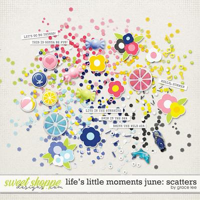 Life's Little Moments June: Scatters by Grace Lee