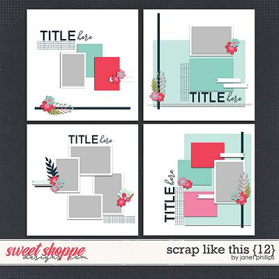SCRAP LIKE THIS {12} by Janet Phillips
