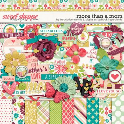 More Than A Mom by Becca Bonneville & Digital Scrapbook Ingredients