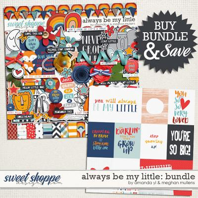 Always Be My Little-Bundle by Amanda Yi Designs & Meghan Mullens