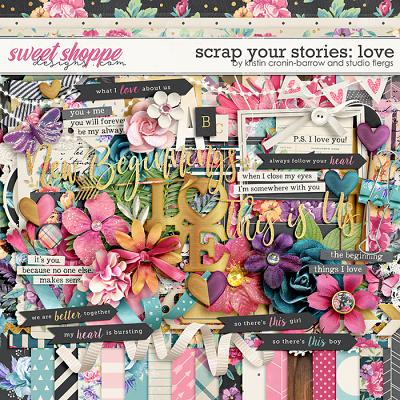 Scrap Your Stories: LOVE by Studio Flergs & Kristin Cronin-Barrow