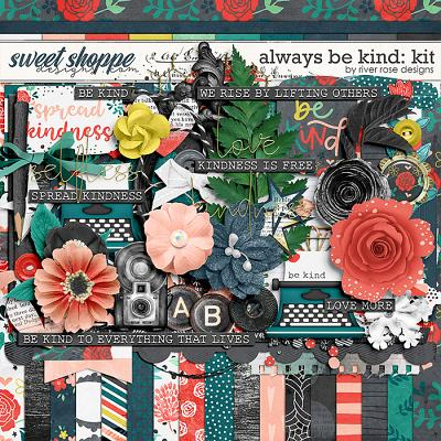 Always Be Kind: Kit by River Rose Designs