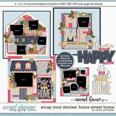 Cindy's Layered Templates - Scrap Your Stories: Home Sweet Home by Cindy Schneider