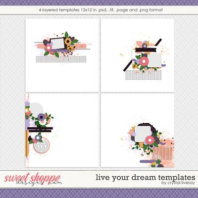 Live Your Dreams Templates by Crystal Livesay