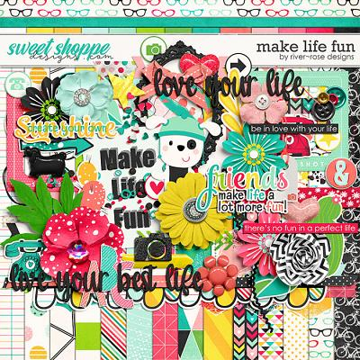 Make Life Fun by River Rose Designs