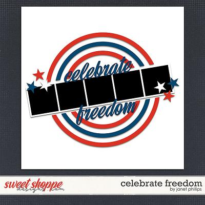 Celebrate Freedom Template by Janet Phillips