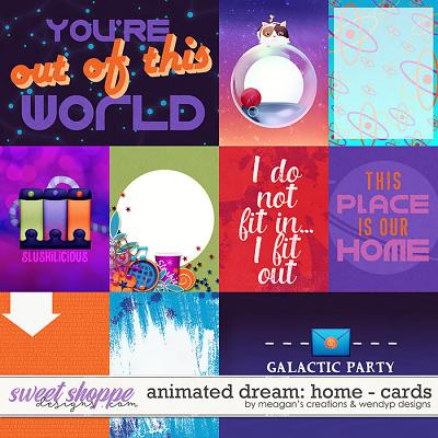 Animated Dream: Home Cards by Meagan's Creations and WendyP Designs