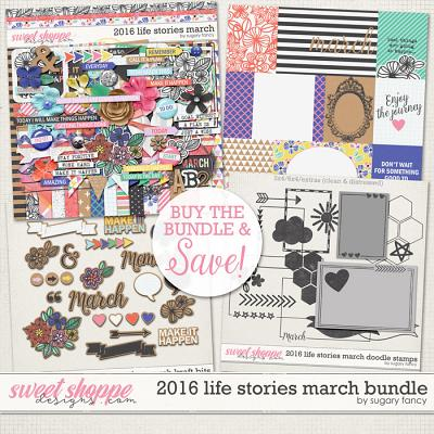 2016 Life Stories - March Bundle by Sugary Fancy