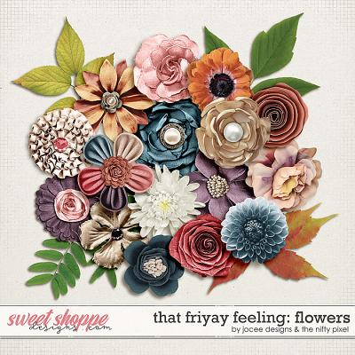 That Friyay Feeling Flowers by JoCee Designs and The Nifty Pixel