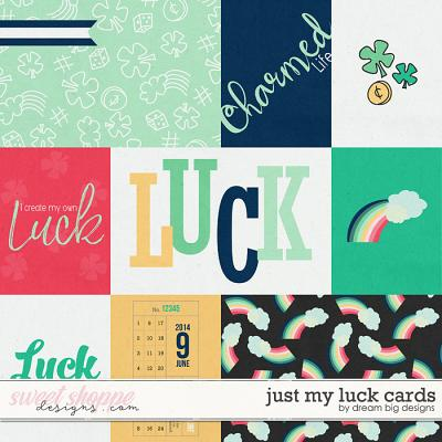 Just My Luck Cards Cards by Dream Big Designs