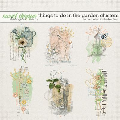 Things To Do In The Garden Clusters by On A Whimsical Adventure