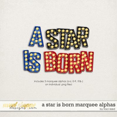 A Star Is Born Marquee Alphas by Traci Reed
