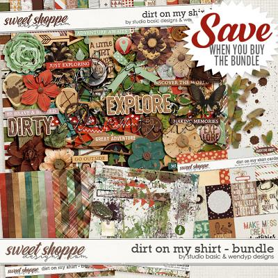 Dirt on my shirt - Bundle by Studio Basic & WendyP Designs