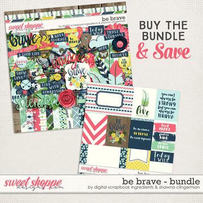 Be Brave Bundle by Shawna Clingerman & Digital Scrapbook Ingredients