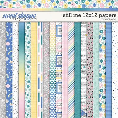 Still Me 12x12 Papers by Traci Reed