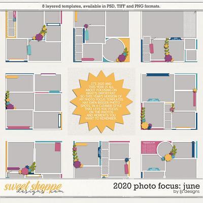 2020 Photo Focus: June by LJS Designs