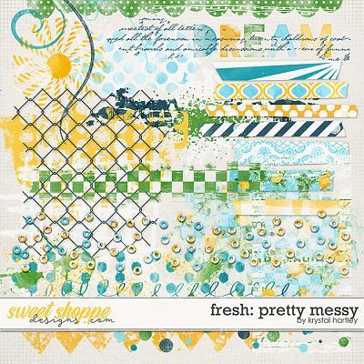 Fresh: Pretty Messy by Krystal Hartley