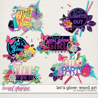 Let's Glow Word Art by Meagan's Creations