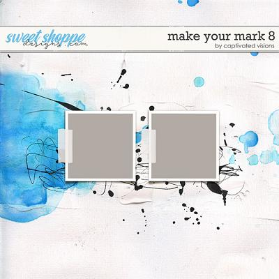 Make Your Mark 8 by Captivated Visions