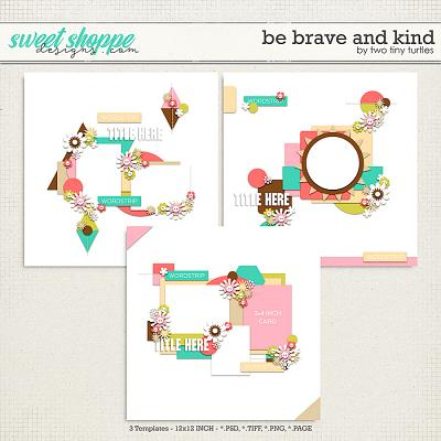Be Brave And Kind by Two Tiny Turtles