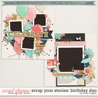 Brook's Templates - Scrap Your Stories: Birthday Duo by Brook Magee