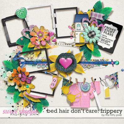 BED HAIR DON'T CARE | FRIPPERY by The Nifty Pixel
