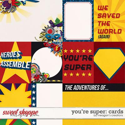 You're Super: Cards by Meagan's Creations