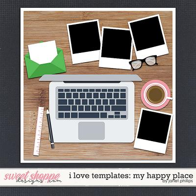 I LOVE TEMPLATES: MY HAPPY PLACE by Janet Phillips