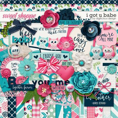 I Got U Babe {Kit} by Digilicious Design