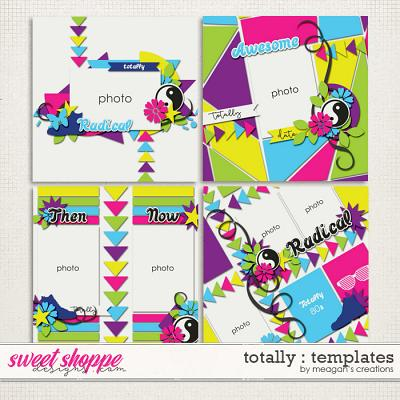 Totally : Templates by Meagan's Creations