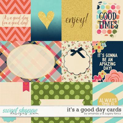 It's A Good Day : Cards by Amanda Yi & Sugary Fancy